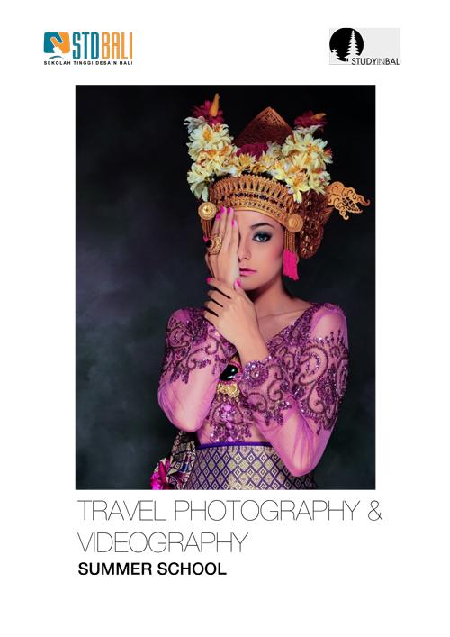STDBali–Program Desctription Summer School Travel Photography Videography - Travel Photography & Videography